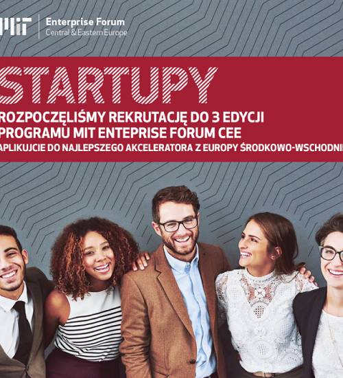 Ruszył nabór do 3. edycji MIT Enterprise Forum CEE - akceleratora startupów z regionu Europy Środkowo-Wschodniej